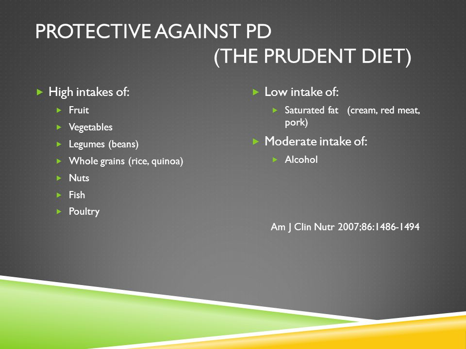 PROTECTIVE AGAINST PD (THE PRUDENT DIET)