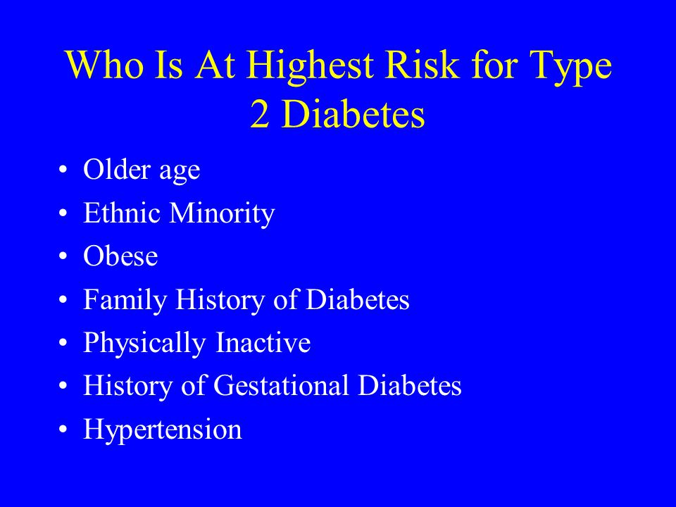 Who Is At Highest Risk for Type 2 Diabetes