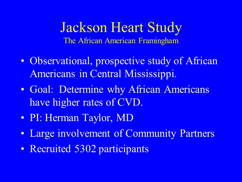 Jackson Heart Study The African American Framingham