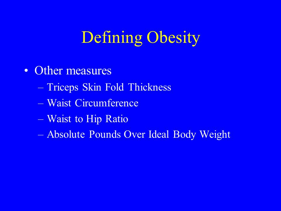 Defining Obesity Other measures Triceps Skin Fold Thickness