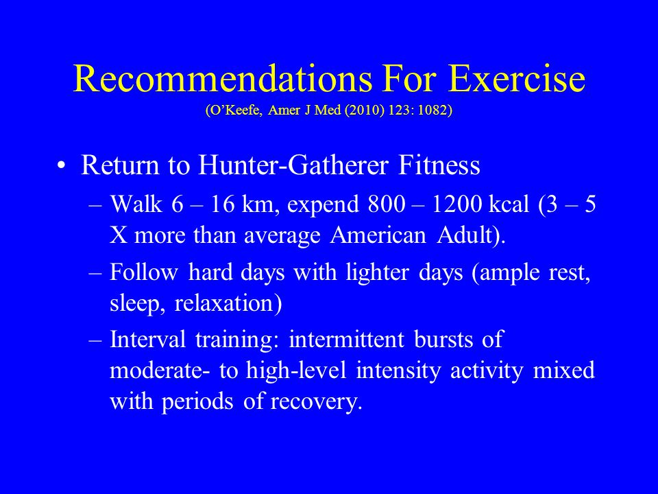 Recommendations For Exercise (O'Keefe, Amer J Med (2010) 123: 1082)