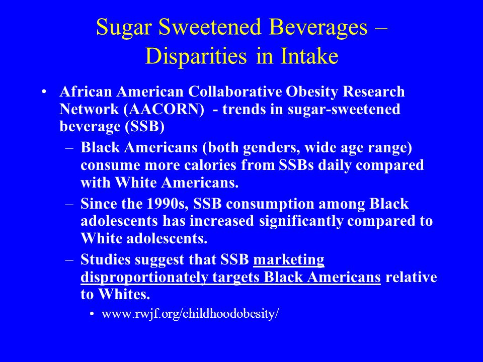 Sugar Sweetened Beverages – Disparities in Intake