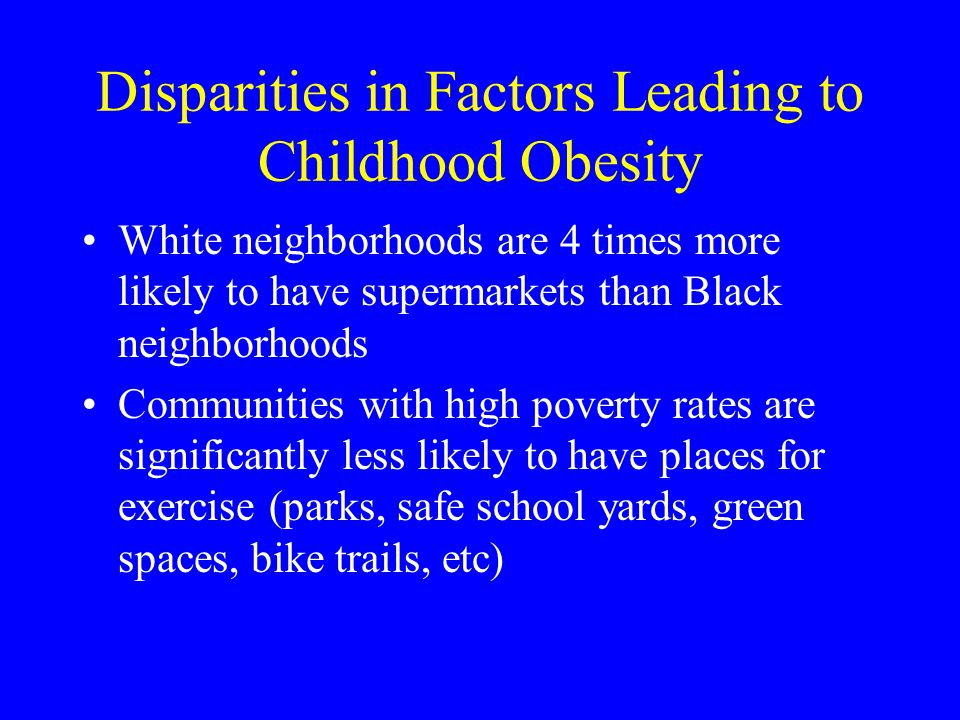 Disparities in Factors Leading to Childhood Obesity