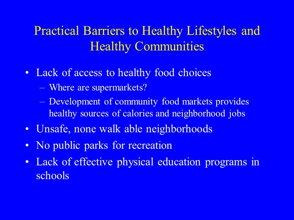 Practical Barriers to Healthy Lifestyles and Healthy Communities