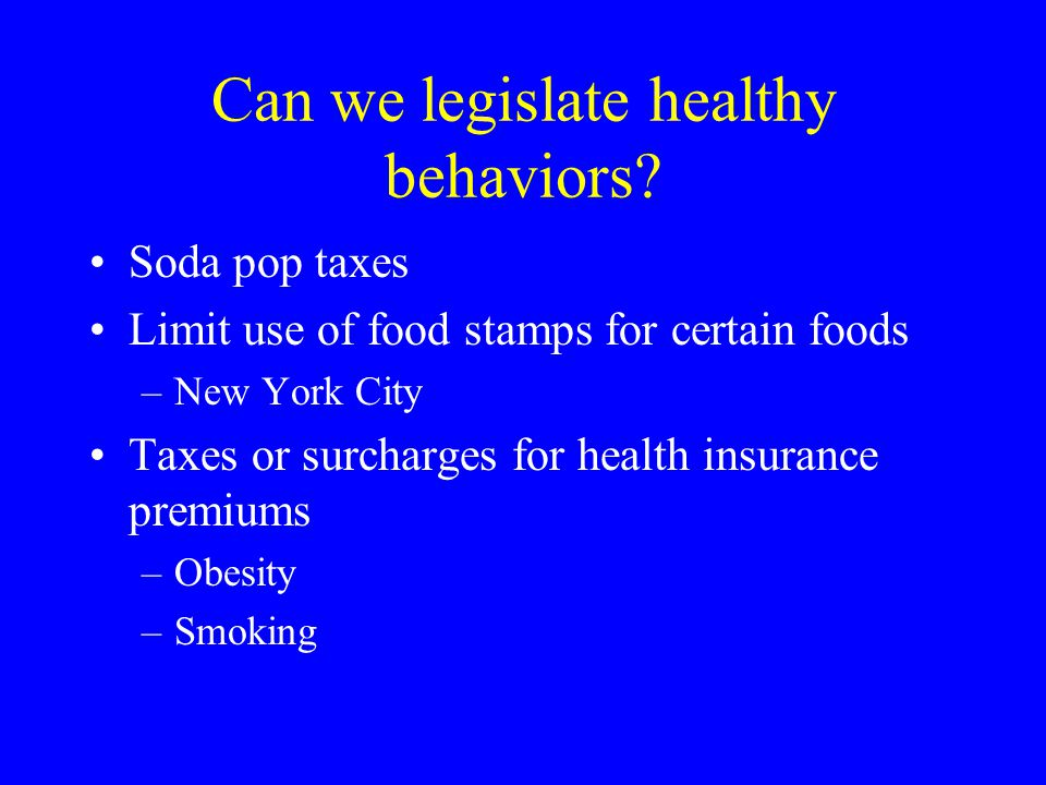 Can we legislate healthy behaviors