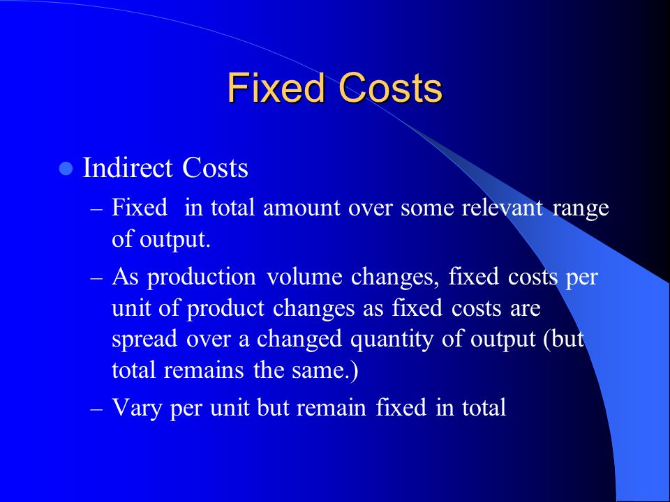 Fixed Costs Indirect Costs