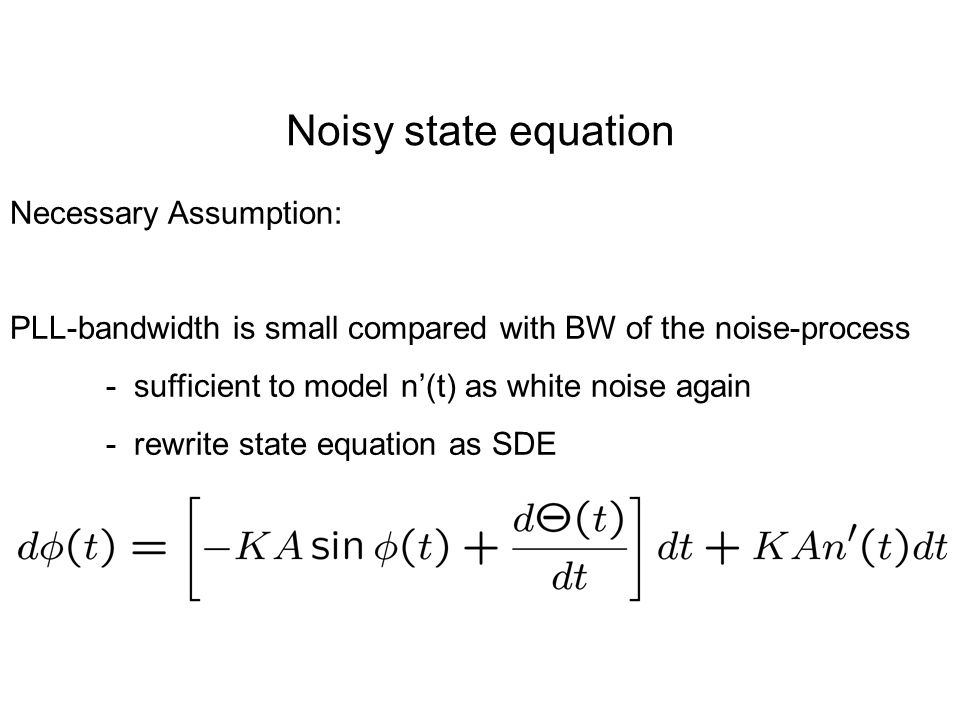 Noisy state equation Necessary Assumption: