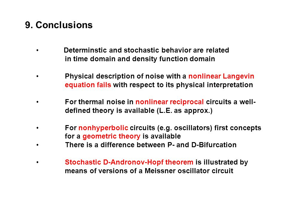 9. Conclusions Determinstic and stochastic behavior are related in time domain and density function domain.