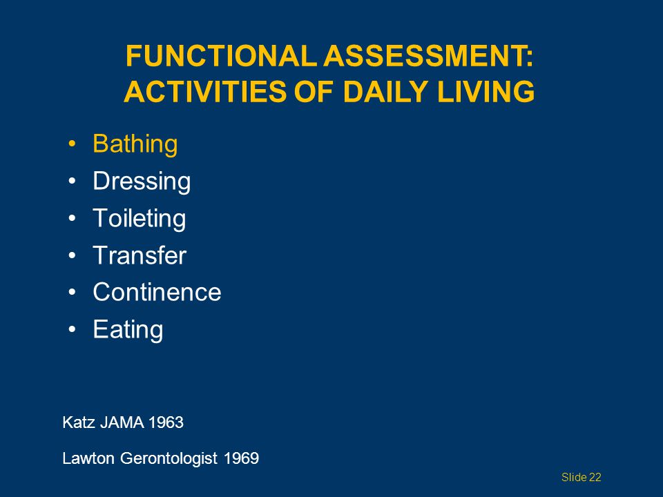 FUNCTIONAL ASSESSMENT: ACTIVITIES OF DAILY LIVING