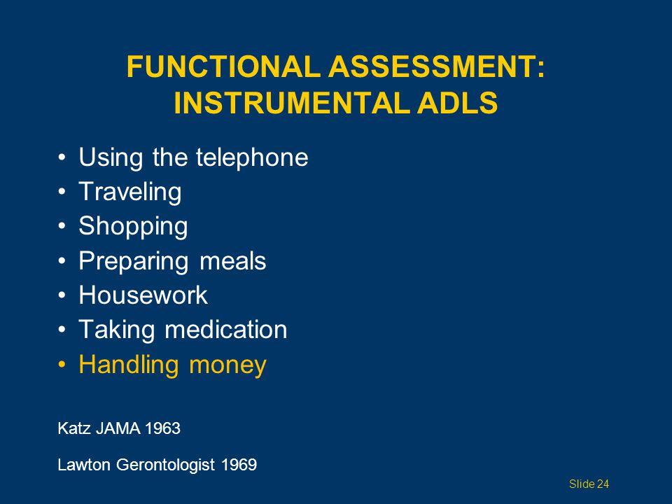 FUNCTIONAL ASSESSMENT: INSTRUMENTAL ADLS