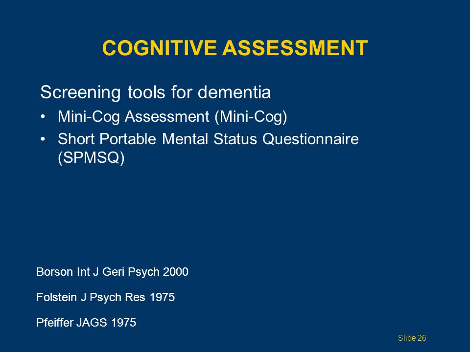 Cognitive assessment Screening tools for dementia