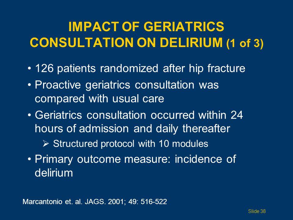 IMPACT OF GERIATRICS CONSULTATION ON DELIRIUM (1 of 3)