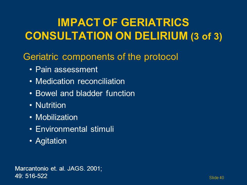 IMPACT OF GERIATRICS CONSULTATION ON DELIRIUM (3 of 3)