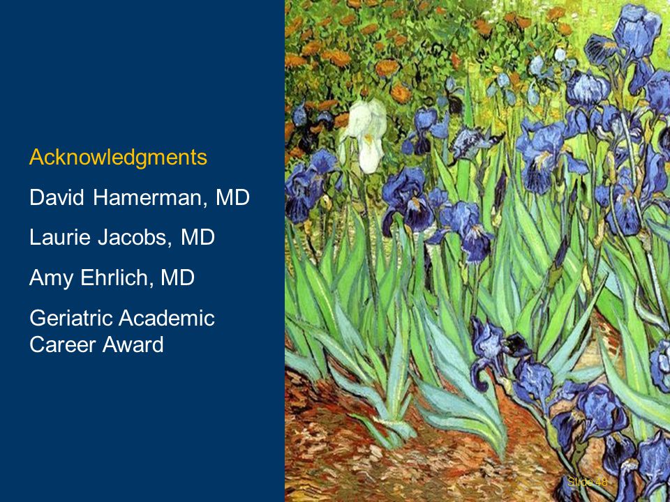 Acknowledgments David Hamerman, MD. Laurie Jacobs, MD.
