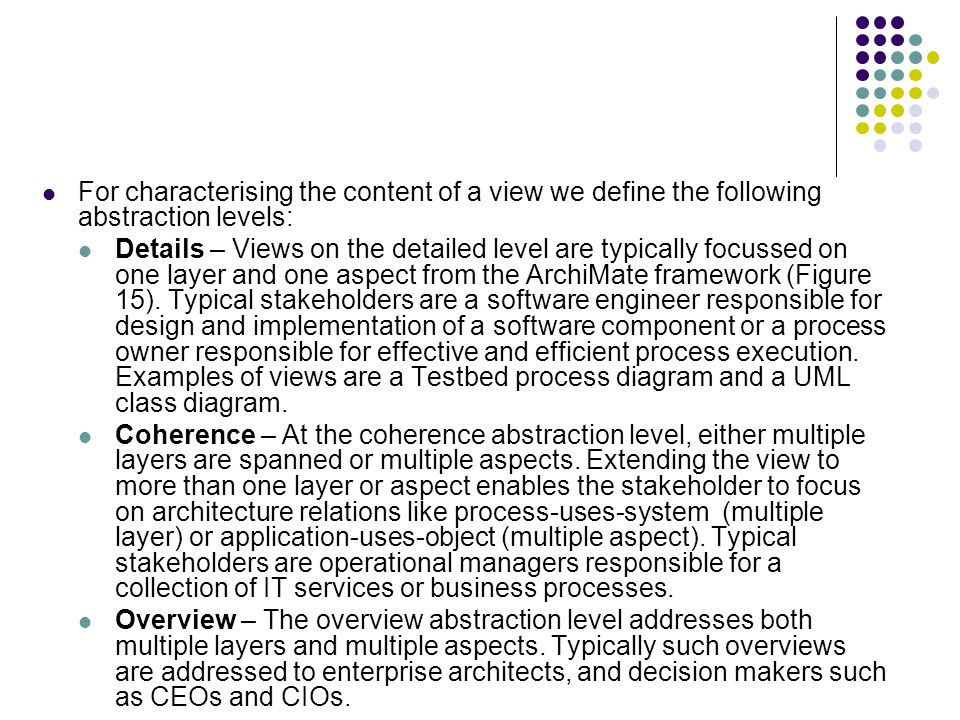 For characterising the content of a view we define the following abstraction levels: