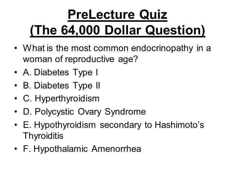 PreLecture Quiz (The 64,000 Dollar Question)