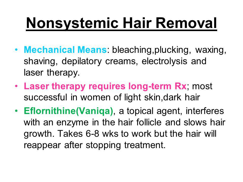 Nonsystemic Hair Removal