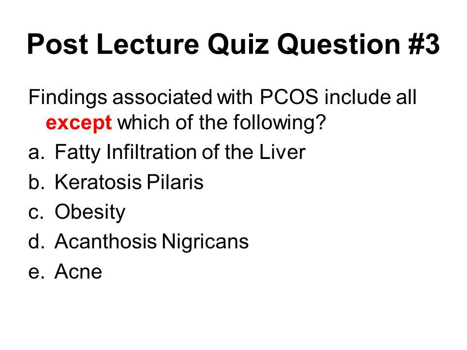 Post Lecture Quiz Question #3