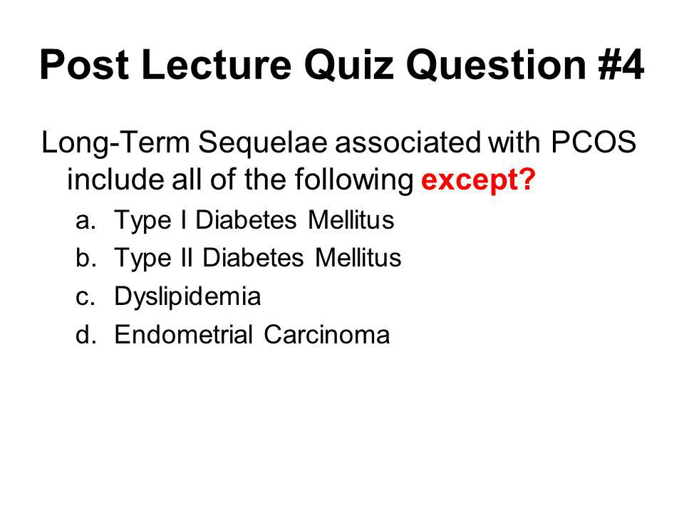 Post Lecture Quiz Question #4