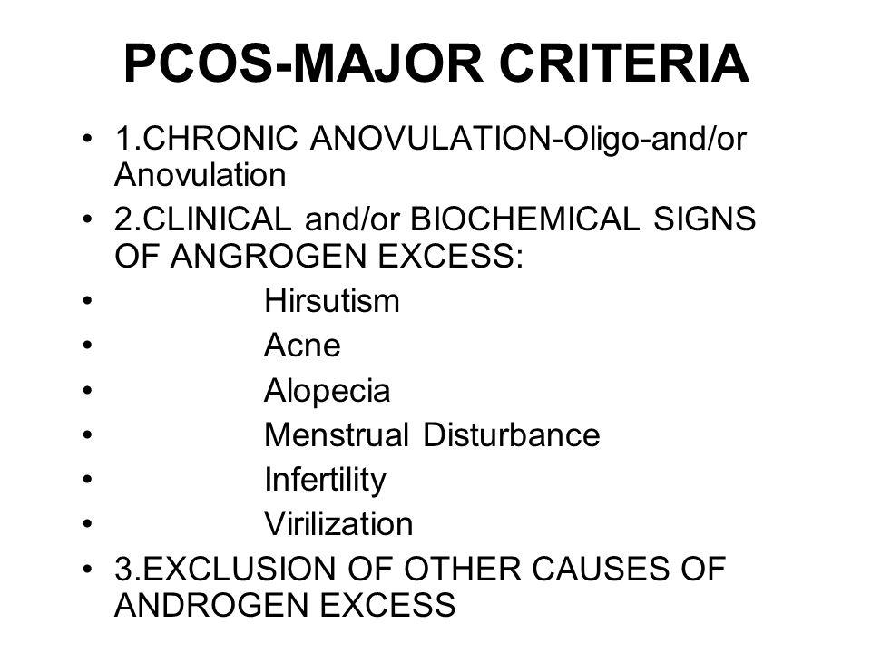 PCOS-MAJOR CRITERIA 1.CHRONIC ANOVULATION-Oligo-and/or Anovulation