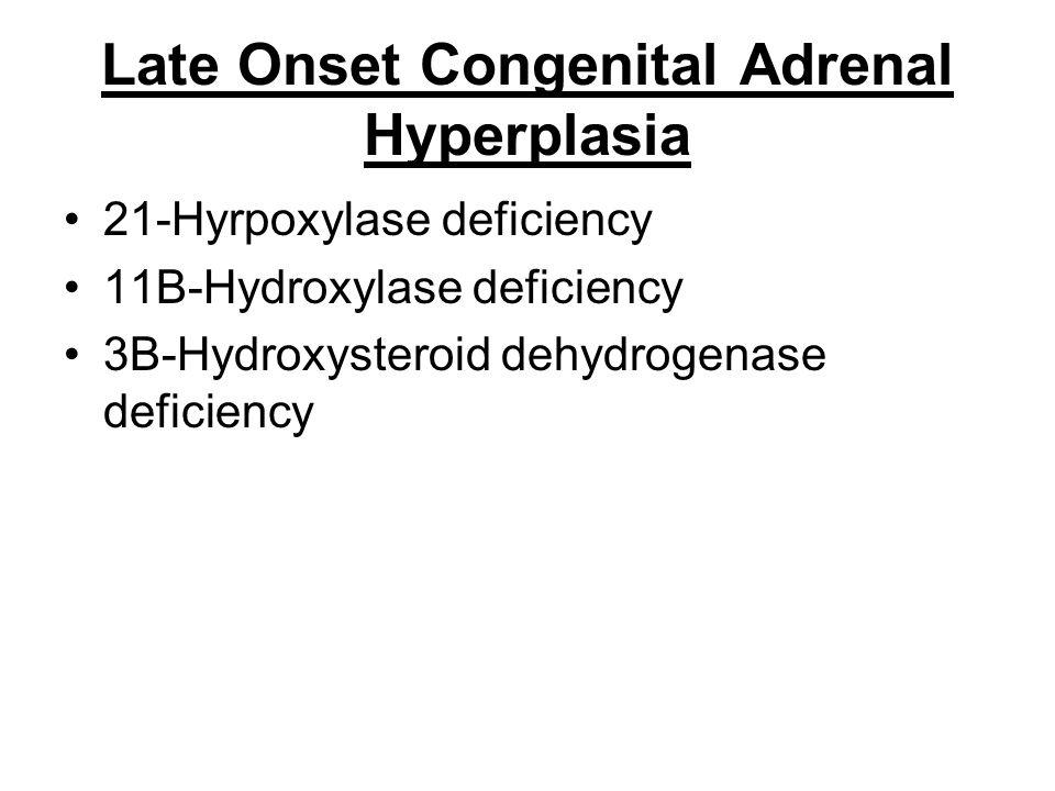 Late Onset Congenital Adrenal Hyperplasia