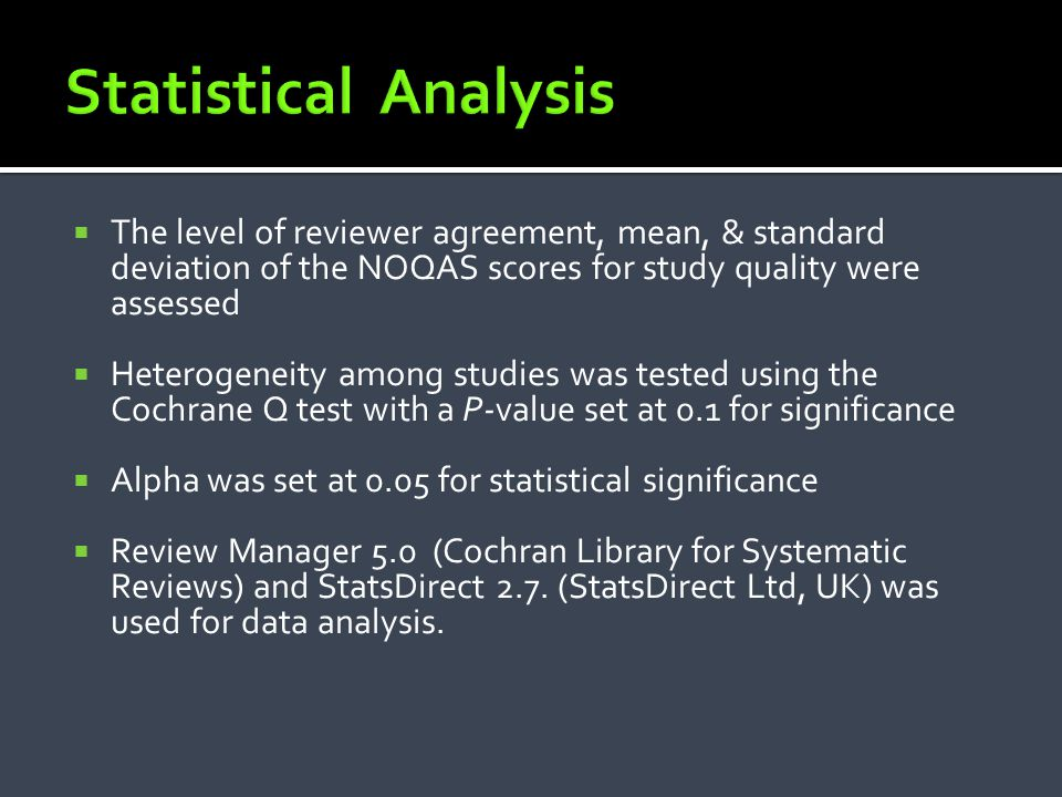 Statistical Analysis The level of reviewer agreement, mean, & standard deviation of the NOQAS scores for study quality were assessed.