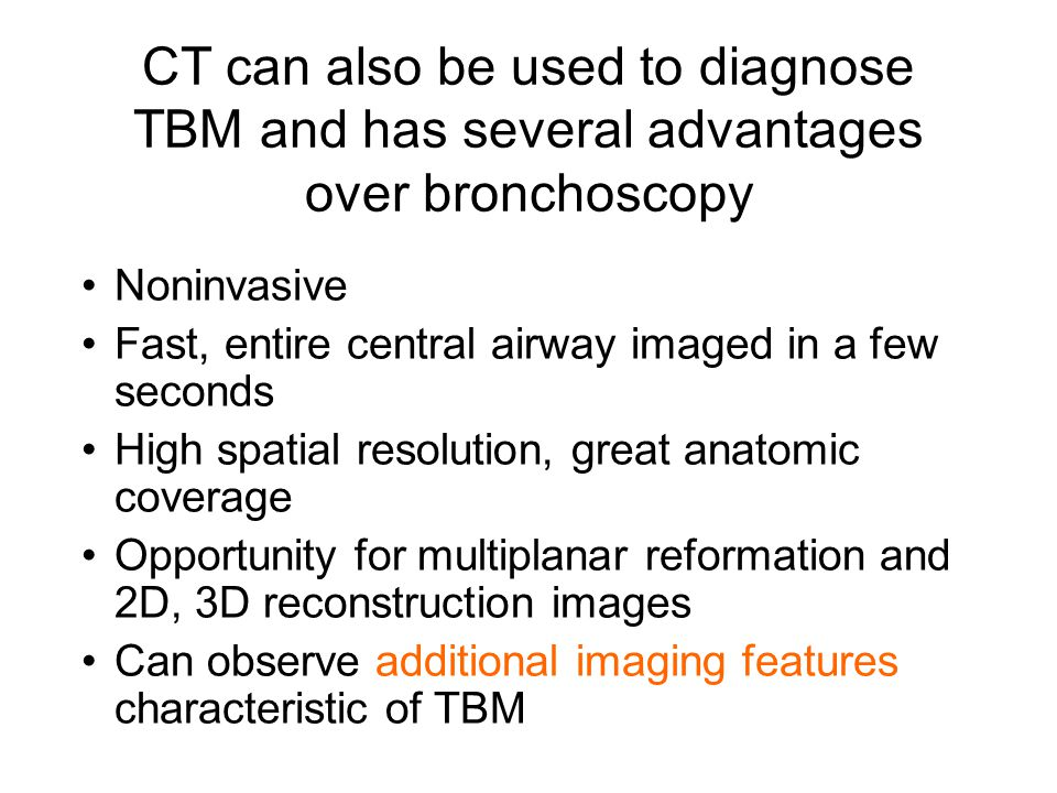 CT can also be used to diagnose TBM and has several advantages