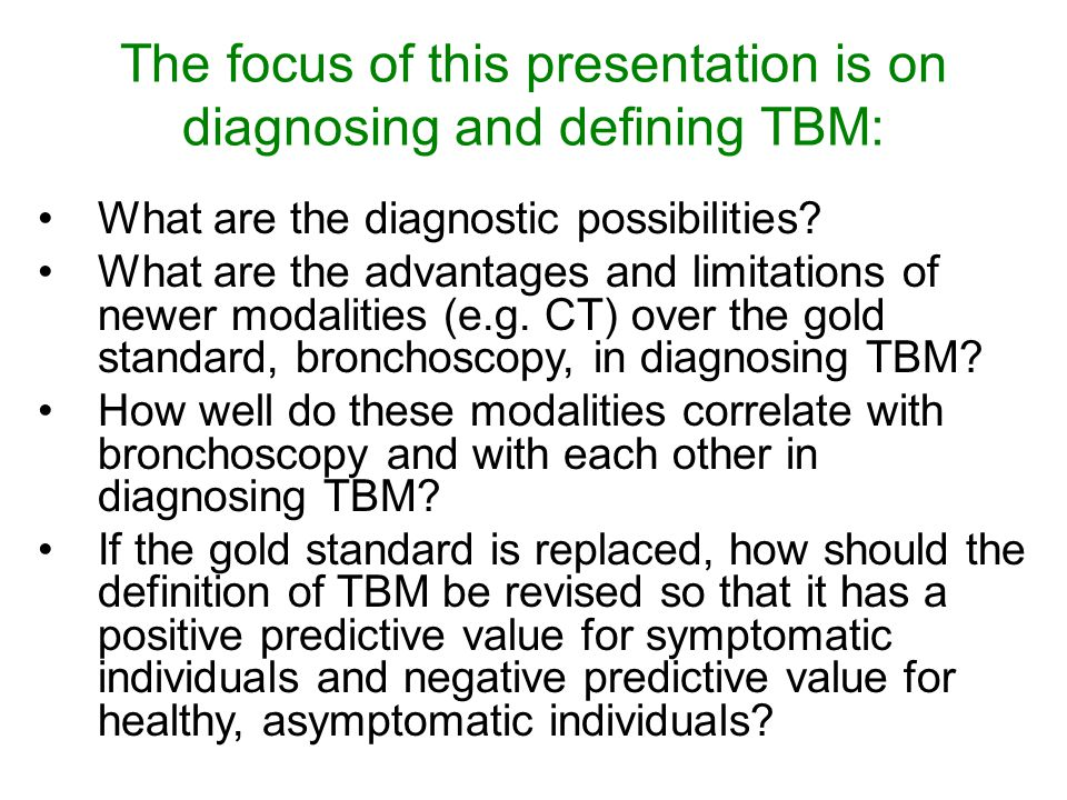 The focus of this presentation is on diagnosing and defining TBM: