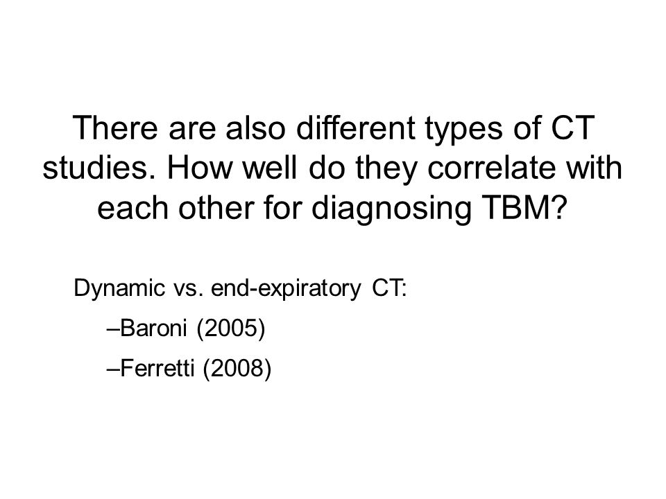 There are also different types of CT studies