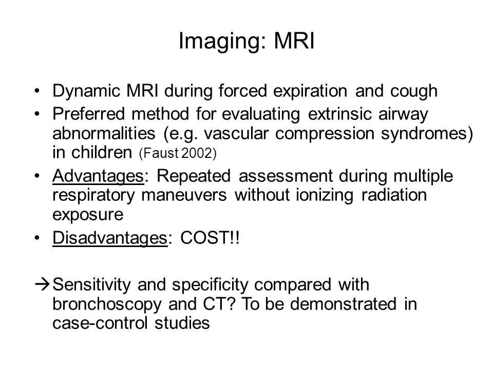 Imaging: MRI Dynamic MRI during forced expiration and cough
