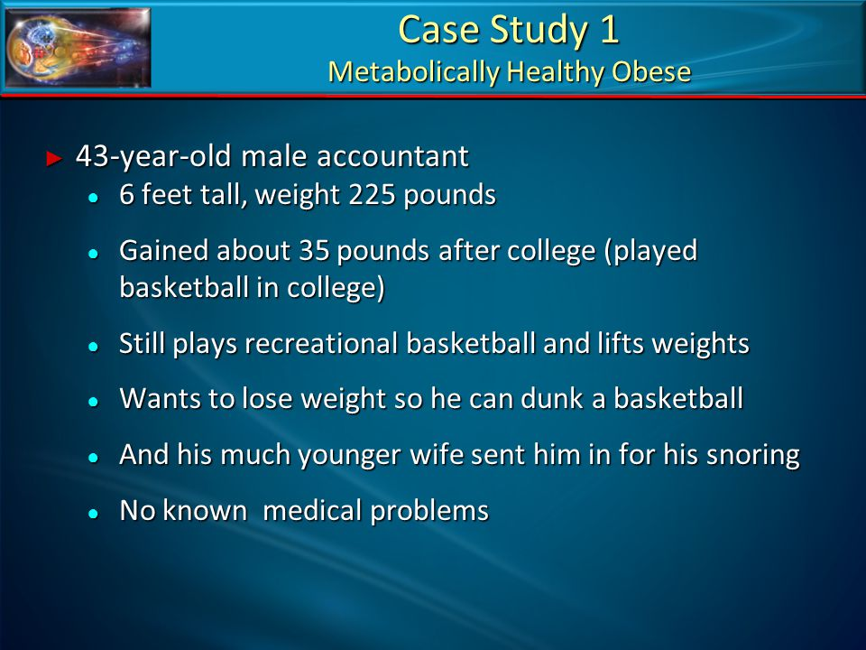 Case Study 1 Metabolically Healthy Obese