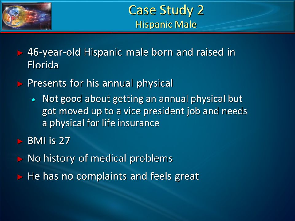Case Study 2 Hispanic Male