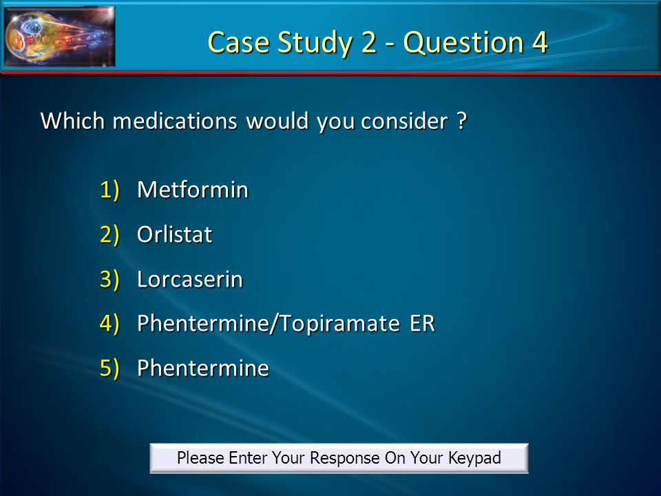 Which medications would you consider