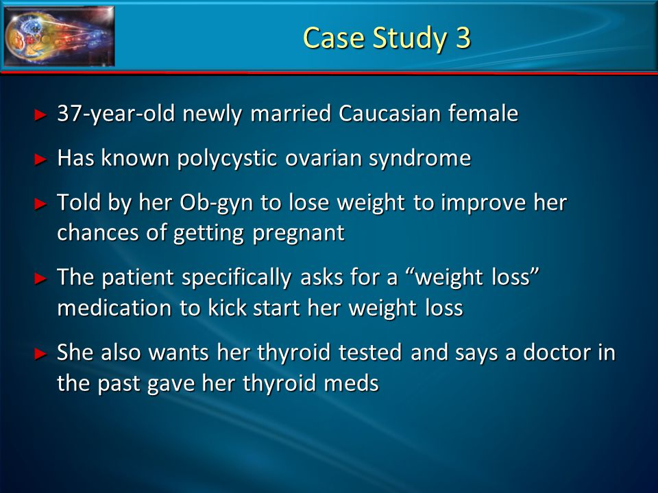 Case Study 3 37-year-old newly married Caucasian female