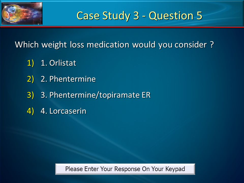 Which weight loss medication would you consider