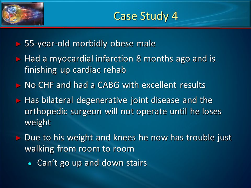 Case Study 4 55-year-old morbidly obese male