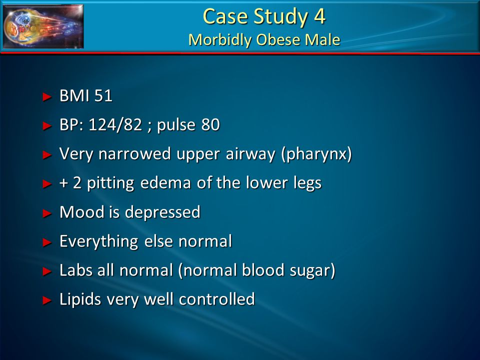 Case Study 4 Morbidly Obese Male