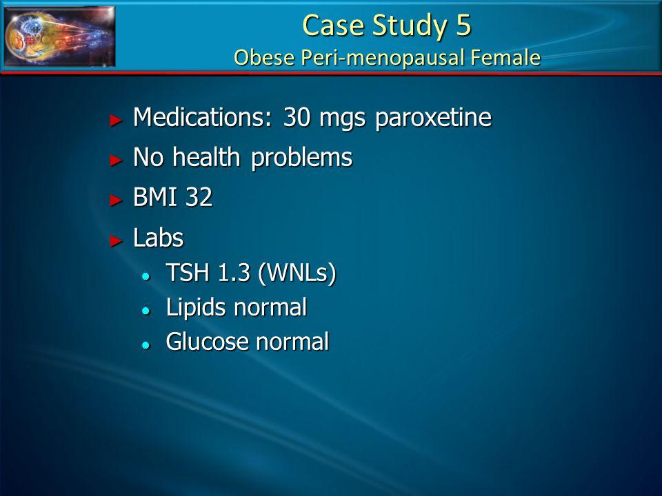 Case Study 5 Obese Peri-menopausal Female