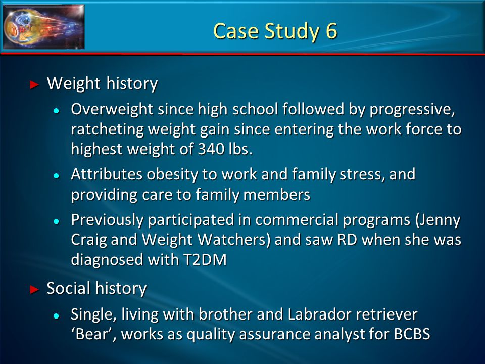 Case Study 6 Weight history Social history