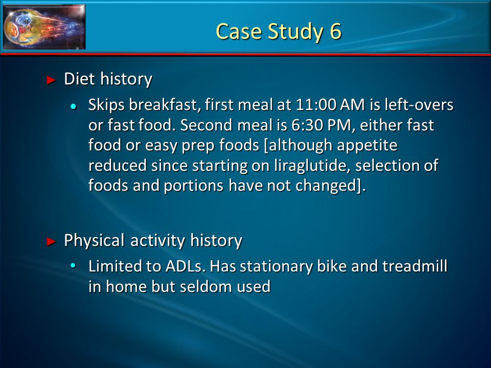 Case Study 6 Diet history Physical activity history