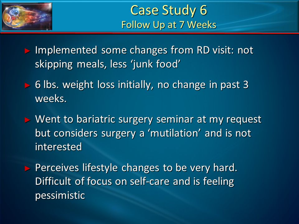 Case Study 6 Follow Up at 7 Weeks