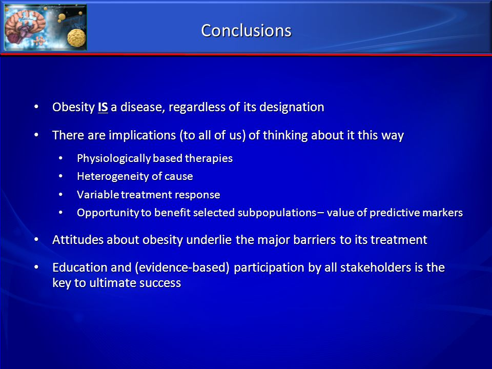 Conclusions Obesity IS a disease, regardless of its designation