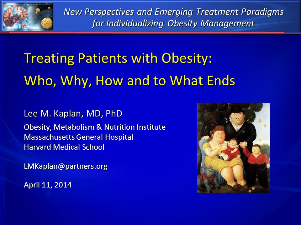 Treating Patients with Obesity: Who, Why, How and to What Ends