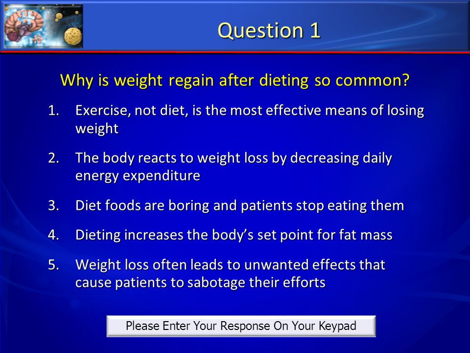 Why is weight regain after dieting so common