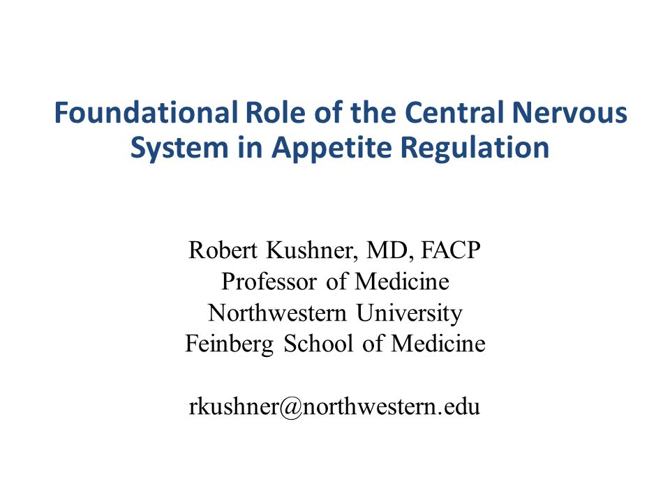 Foundational Role of the Central Nervous System in Appetite Regulation