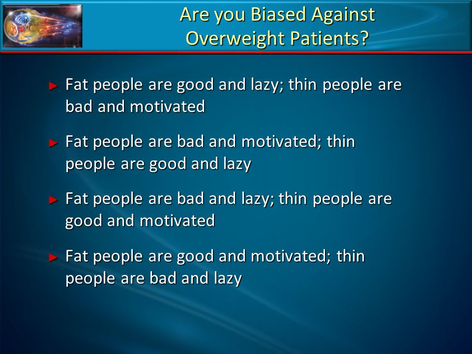 Are you Biased Against Overweight Patients