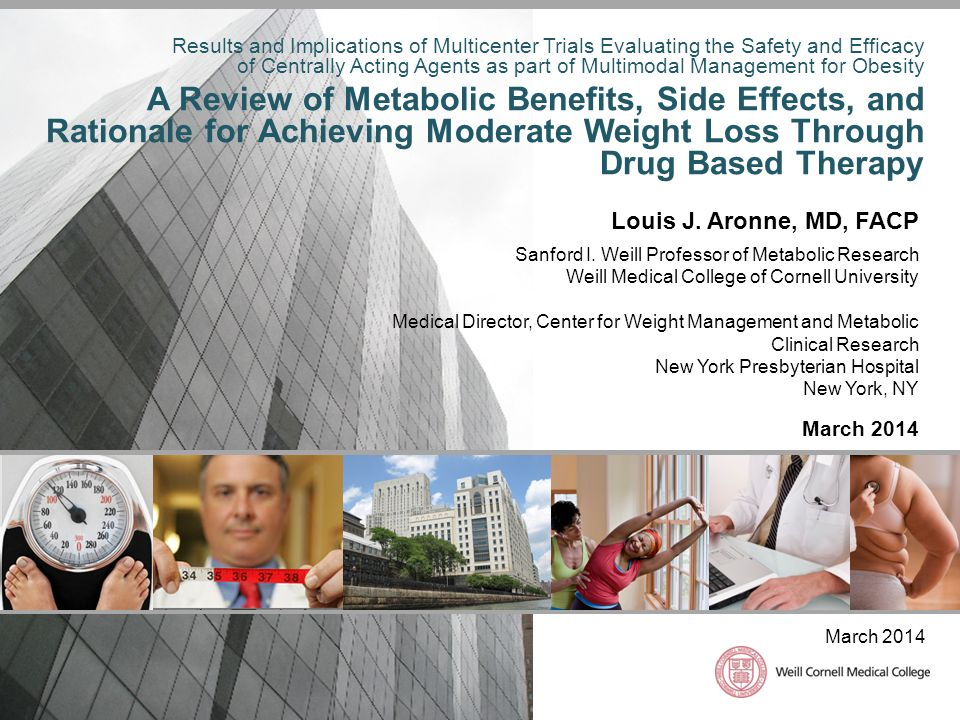 Results and Implications of Multicenter Trials Evaluating the Safety and Efficacy of Centrally Acting Agents as part of Multimodal Management for Obesity A Review of Metabolic Benefits, Side Effects, and Rationale for Achieving Moderate Weight Loss Through Drug Based Therapy