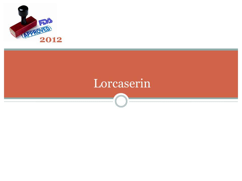 2012 Lorcaserin