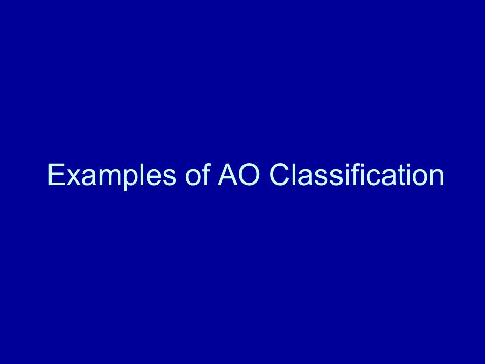 Examples of AO Classification