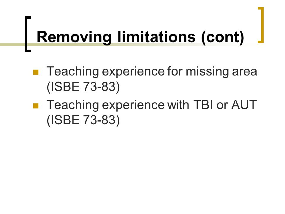 Removing limitations (cont)